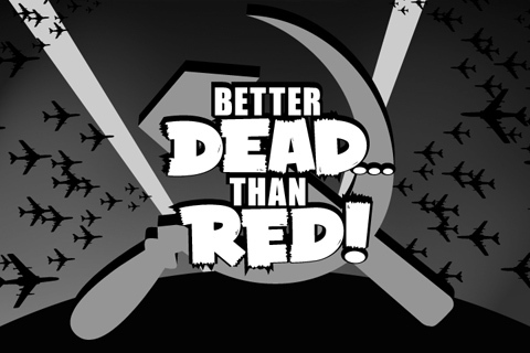 who first said better dead than red